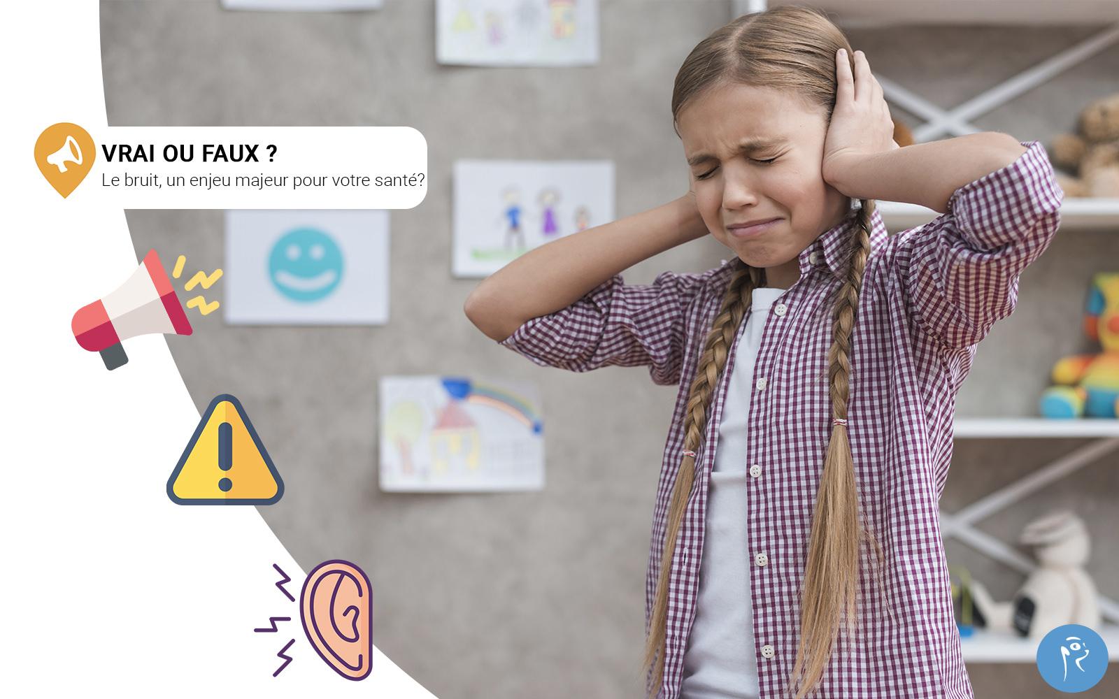 Vrai ou Faux : le bruit est-il un enjeu majeur pour nôtre santé ?
