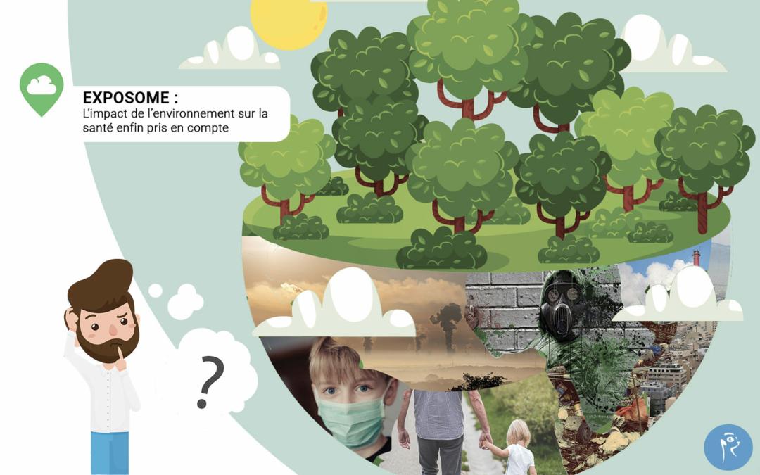 Exposome : l'impact de l'environnement sur la santé enfin pris en compte.