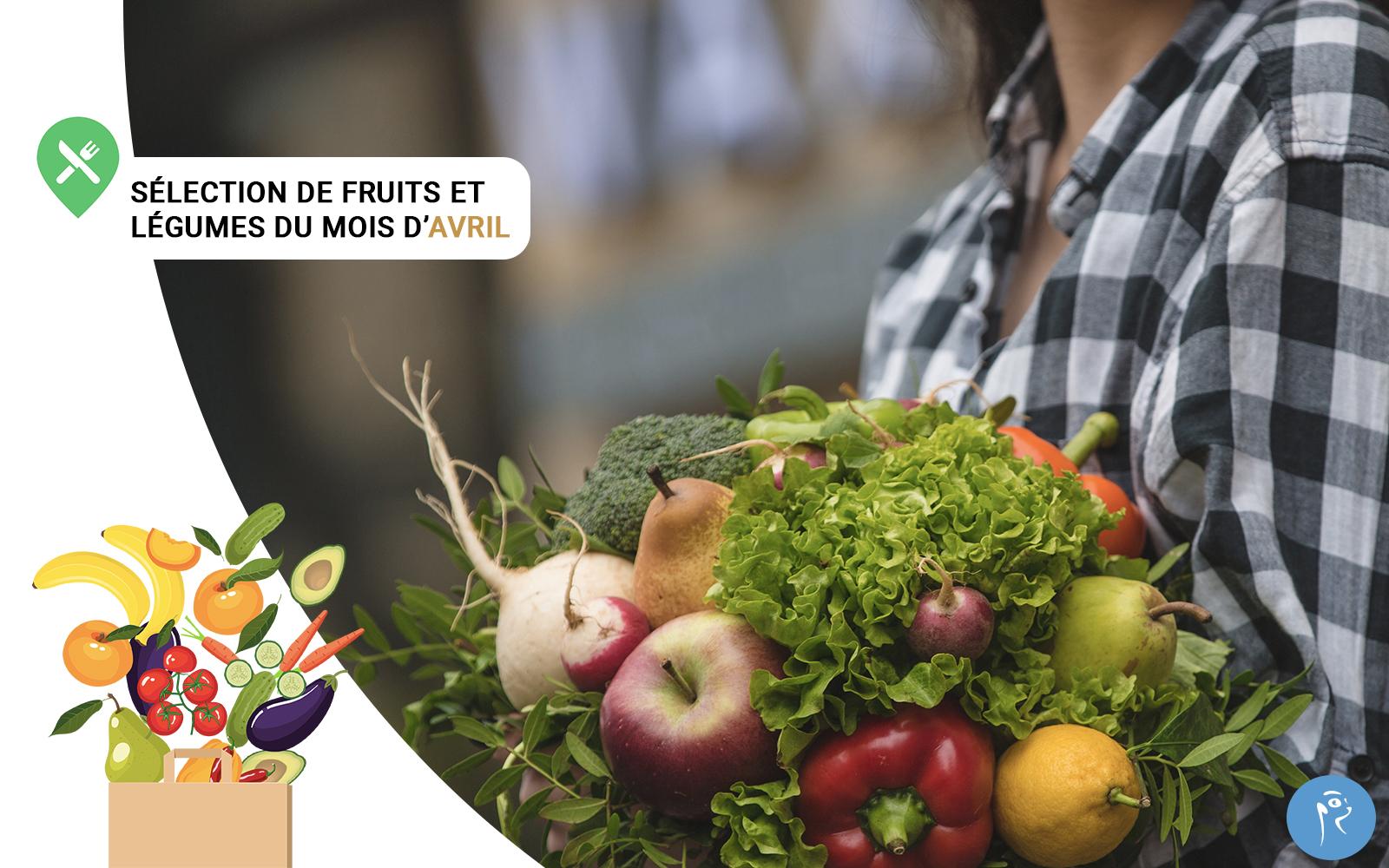 Notre sélection de fruits et légumes du mois d'Avril