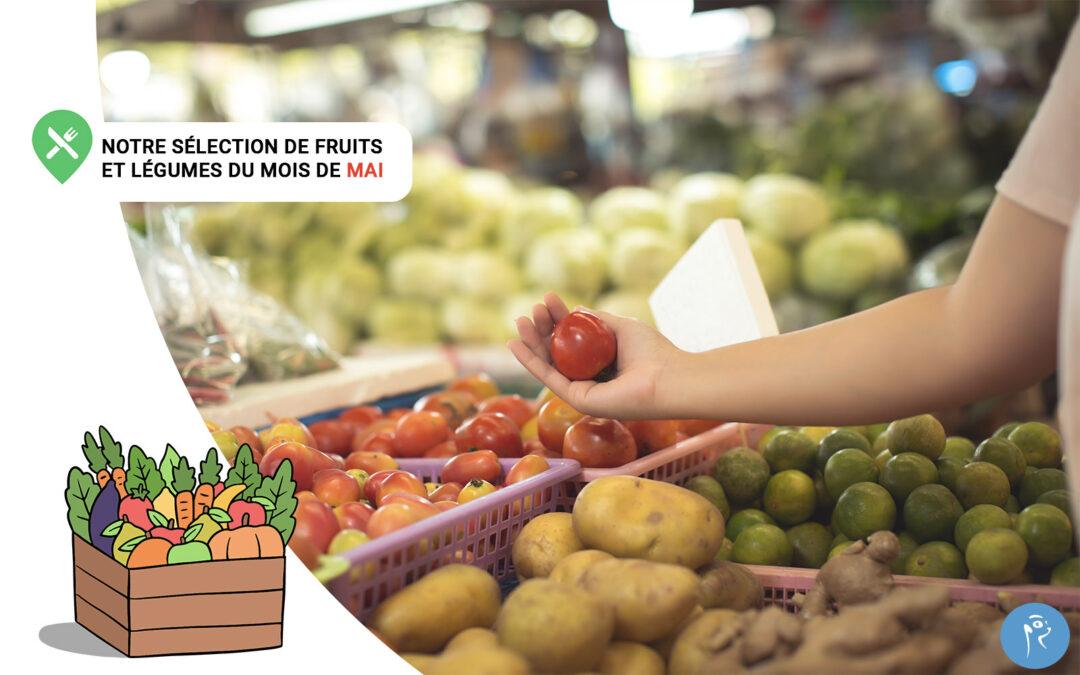 Notre sélection de fruits et légumes du mois de Mai