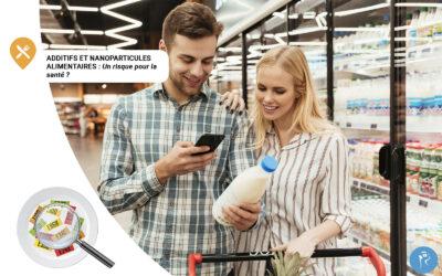 Additifs et nanoparticules alimentaires, un risque pour la santé?