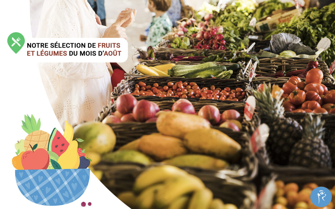Notre sélection de fruits et légumes du mois d'Août