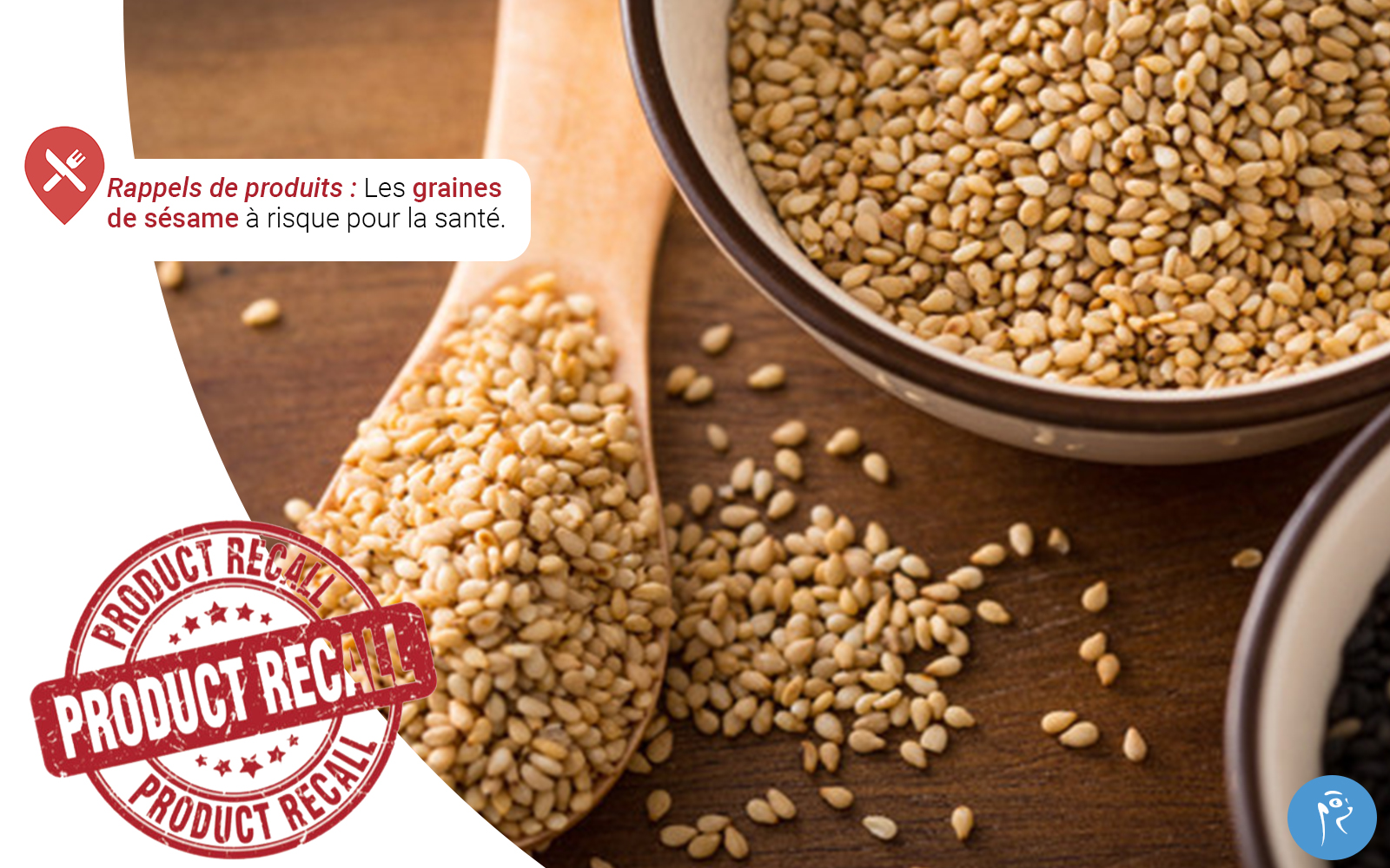 Sesame seeds at risk for health: product recall